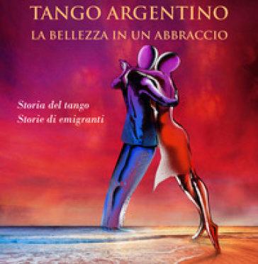 Tango argentino – la bellezza in un abbraccio